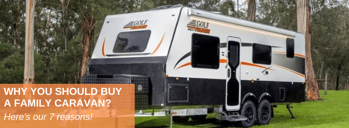 Why You Should Buy A Family Caravan
